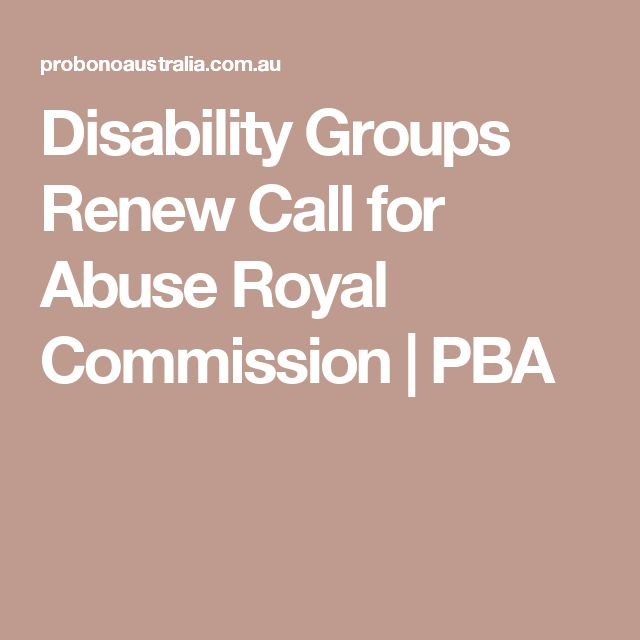 Disability Groups Renew Call for Abuse Royal Commission | PBA