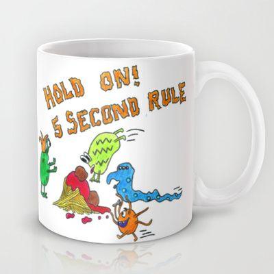 The 5 second rule Mug by I AmErika - $15.00