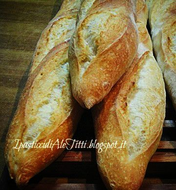 I pasticci di Ale Titti                          : Baguette col poolish