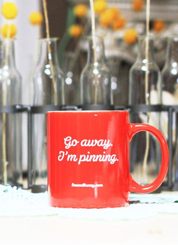 Go Away I'm Pinning Mug For the Pinterest lover by BeeAndBunny, $12.99 red mug craft DIY
