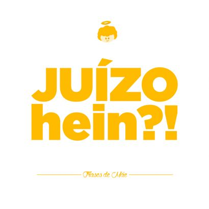 Juízo Hein  - coleção Frases de Mãe | Crie seu quadro com essa imagem…