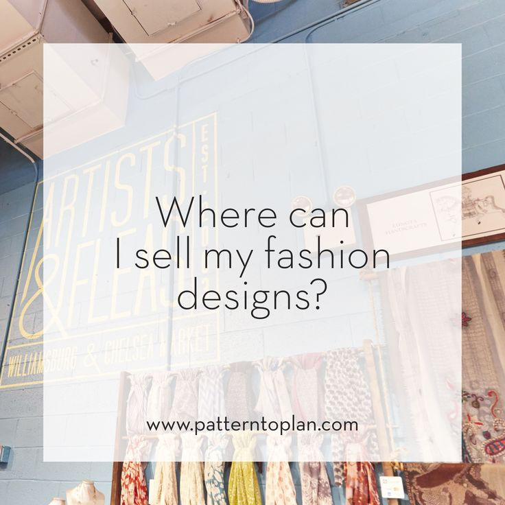 Where Can I Sell My Fashion Designs Easily And At A Cost Effective Strategy But Reach A Qualified Targeted Aud Startup Fashion Business Fashion Fashion Design