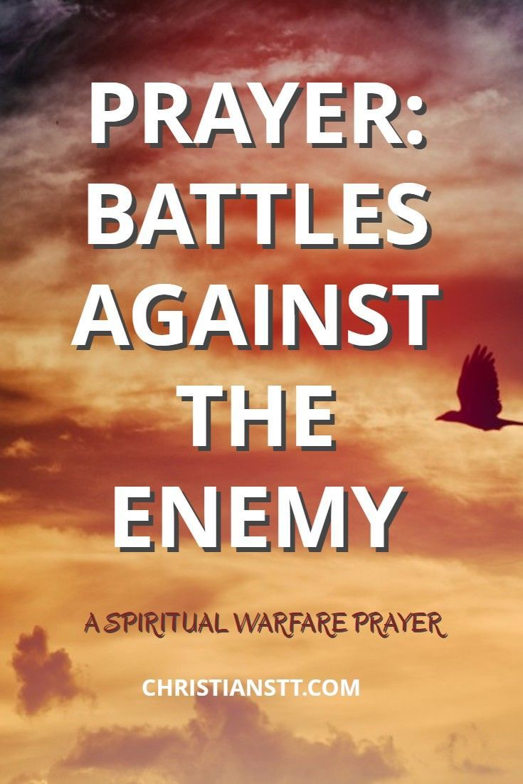 Spiritual warfare Prayer: Battles Against the Enemy. A prayer for victory.