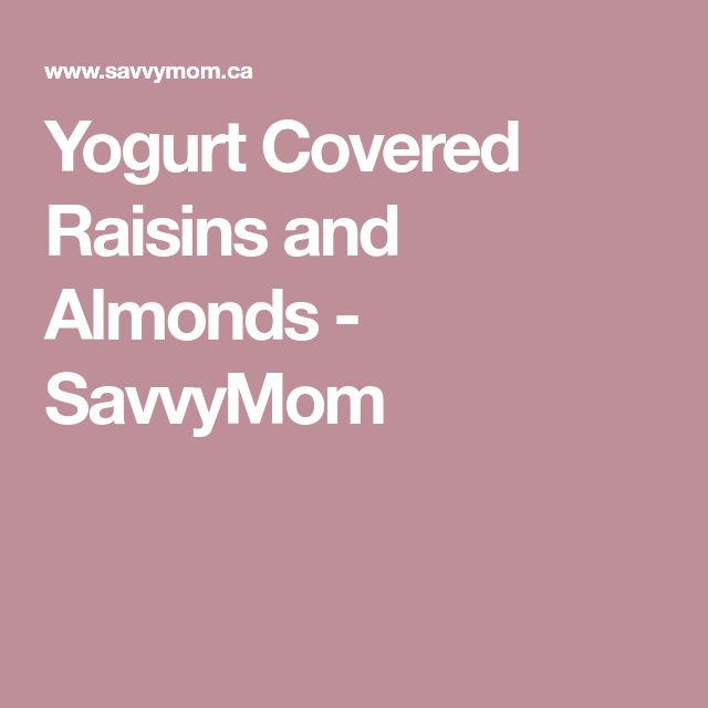 Yogurt Covered Raisins and Almonds - SavvyMom