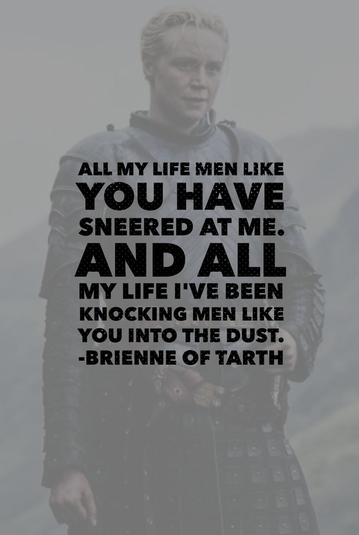game of thrones character quote • brienne of tarth
