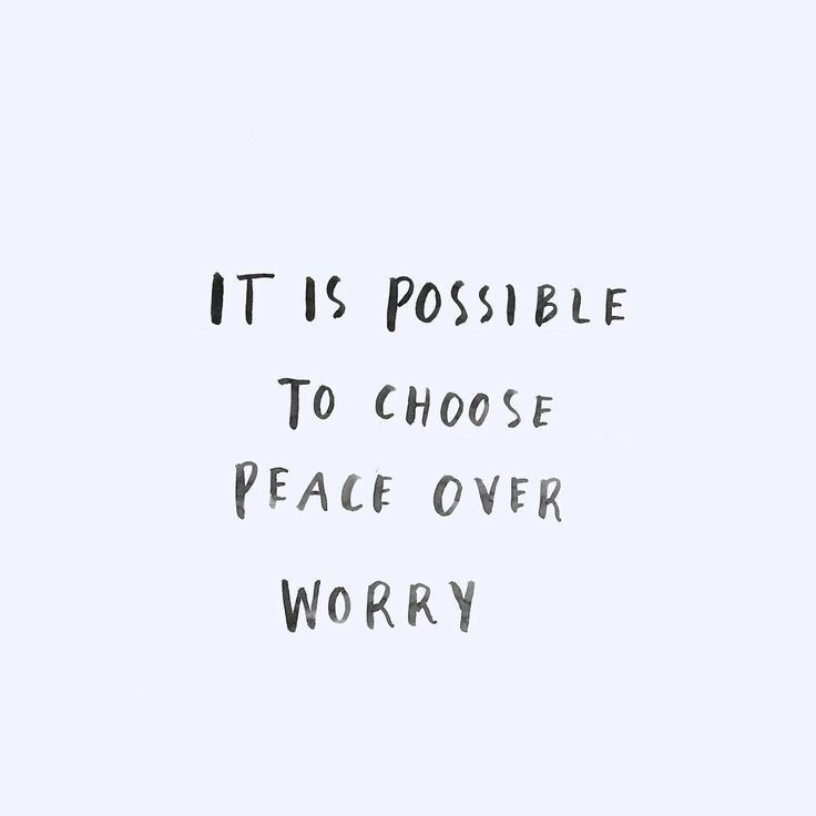 It is possible to choose peace over worry.