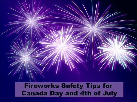 Fireworks Safety Tips: Read our tips on how to keep Families Safe on Canada Day and 4th of July & enjoy those beautiful fireworks.