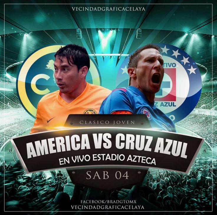 Vecindad Grafica: AMERICA VS CRUZ AZUL  El Clasico Joven SABADO 04 D...