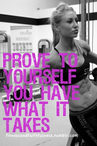 Prove to yourself you have what it takes