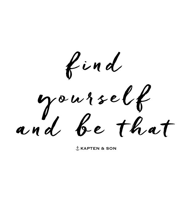 find yourself and be that | quote