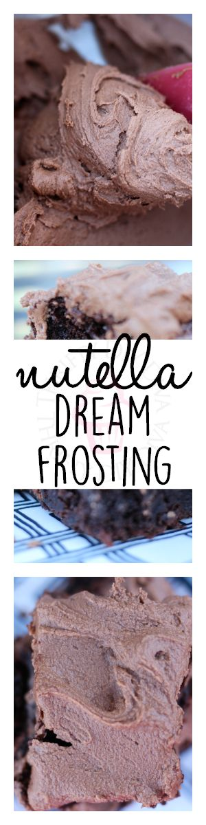 Nutella Dream Frosting recipe, so good on brownies and cakes.  Couldn't stop licking the spoon it was so delicious! Add this to your dessert frosting and icing recipes collection!