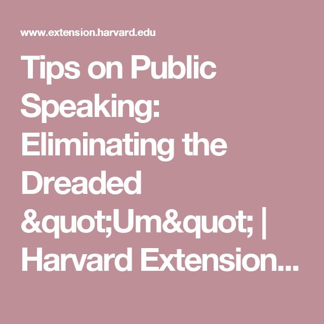 "Tips on Public Speaking: Eliminating the Dreaded ""Um""   Harvard Extension School"