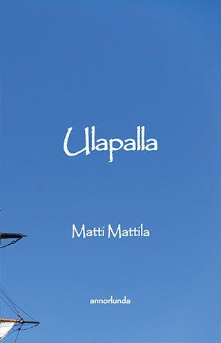 Matti Mattila: Ulapalla