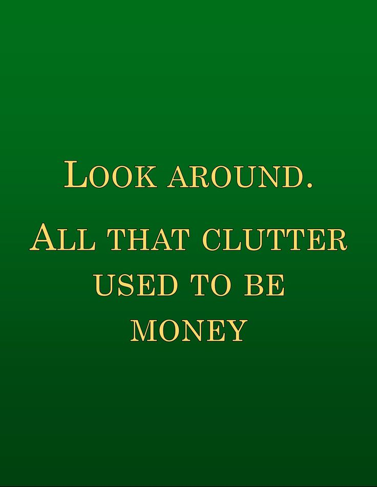 The opportunity cost of clutter is freedom