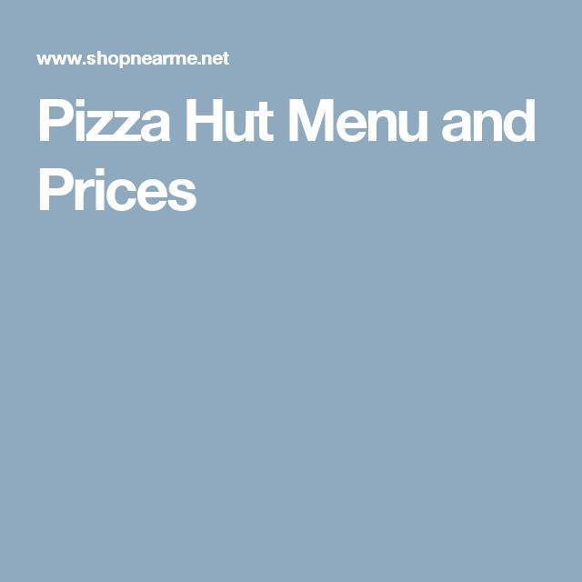 Pizza Hut Menu and Prices