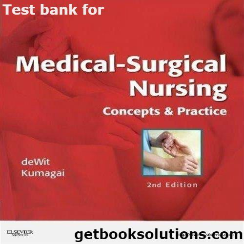 Test Bank For Medical Surgical Nursing Concepts Practice