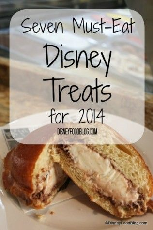 """Seven Must-Eat #Disney Treats for 2014! #DisneyFood ~~  I just had to add 5 more things from this list to my """"Must Try"""" list for our October trip!"""