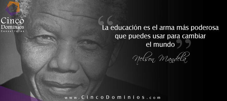 """""""La educación es el arma más poderosa que puedes usar para cambiar el mundo"""" Nelson Mandela.  Visítenos en www.CincoDominios.com - Somos sus aliados en la optimización de la Cadena de Valor de TIC. #BuenViernes #FelizViernes"""