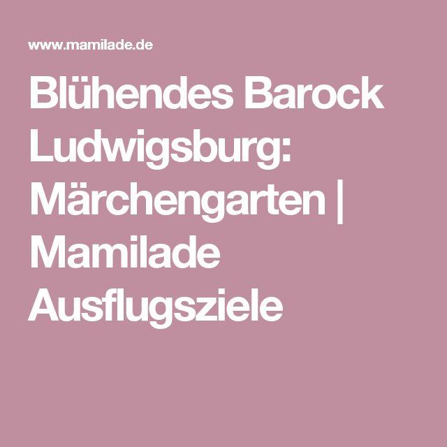 Blühendes Barock Ludwigsburg: Märchengarten | Mamilade Ausflugsziele