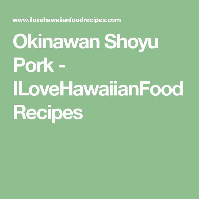 Okinawan Shoyu Pork - ILoveHawaiianFoodRecipes