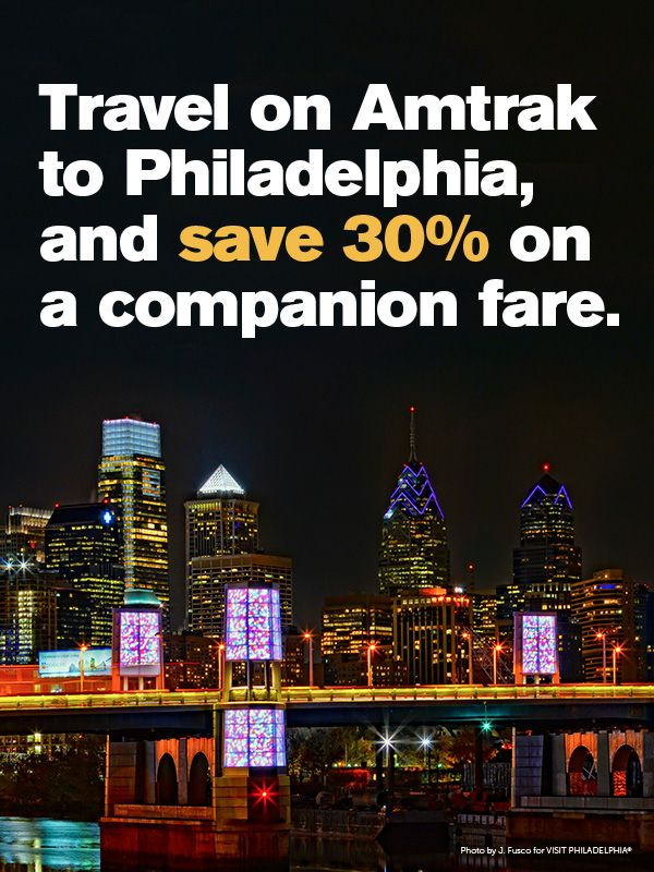 Visit Philadelphia with a friend on Amtrak and save 30% on a companion fare through December 15, 2015.