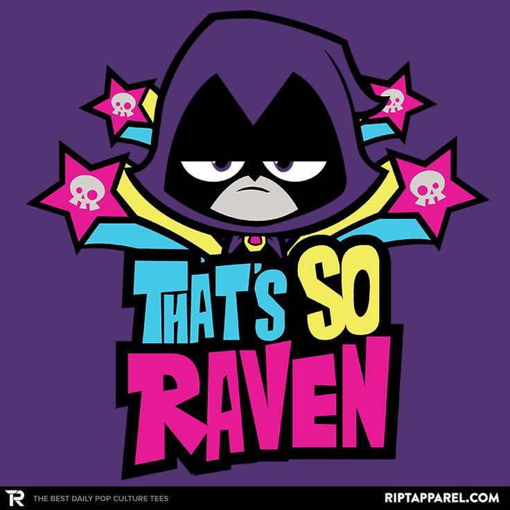 That's So Raven T-Shirt - Teen Titans Go! T-Shirt is $11 today at Ript!