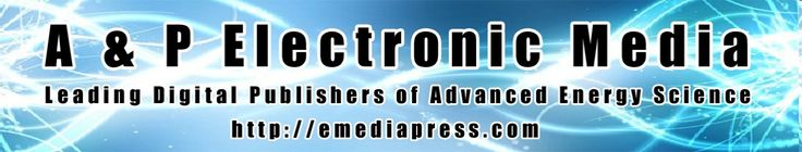 A & P Electronic Media – Digital Publishing by Aaron Murakami & Peter Lindemann | Leading Publishers of Advanced Energy Science