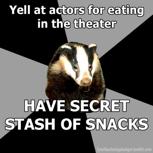 Guilty is charged. But I'm the stage manager, and I need my energy. Hahahaha!