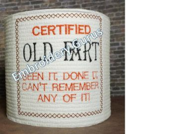"""Embroidered, Embroidered Toilet paper, """"Certified Old Fart!"""", Gag gift, Birthday Gift, Birthday Fart"""