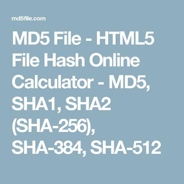 MD5 File - HTML5 File Hash Online Calculator - MD5, SHA1, SHA2 (SHA-256), SHA-384, SHA-512