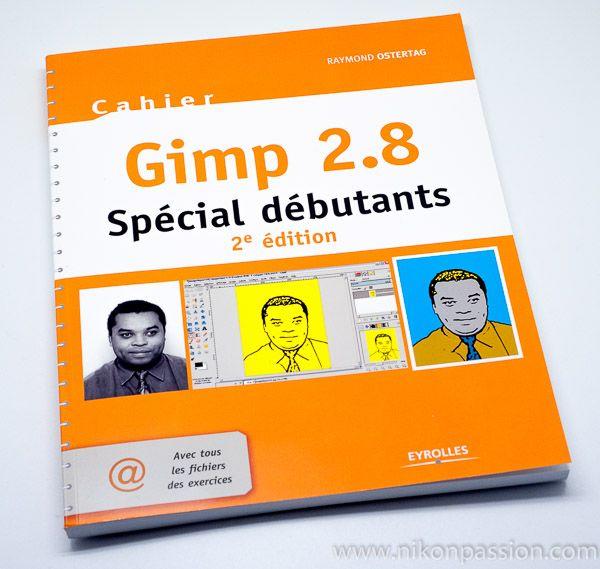 Gimp 2.8 Spécial Débutants est un recueil de fiches pratiques pour apprendre à utiliser le logiciel de traitement d'images Gimp. Ce logiciel libre est télé