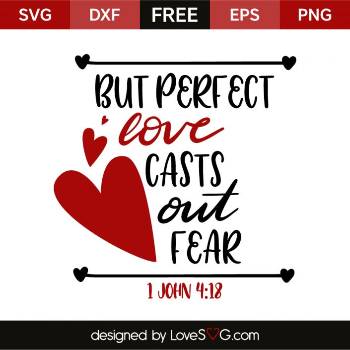 *** FREE SVG CUT FILE for Cricut, Silhouette and more *** But perfect love casts out fear – 1 John 4:18