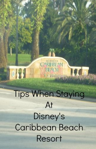 Tips for staying at Disney's Caribbean Beach Resort