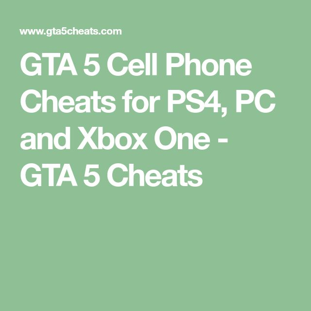GTA 5 Cell Phone Cheats for PS4, PC and Xbox One - GTA 5 Cheats