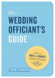 Wedding Officiant's Guide - Lisa Francesca (Book Cover)