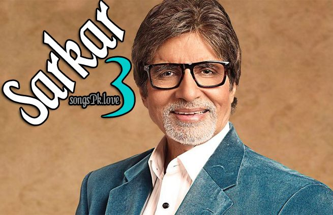 Sarkar 3 movie mp3 songs pk download free. Sarkar 3 is a new upcoming political crime thriller movie mp3 songs download. It will bring political crime scenery in Bollywood history.