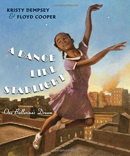 A Dance Like Starlight: One Ballerina's Dream - MAIN Juvenile PZ7.D3945 Dan 2014 - check availability @ https://library.ashland.edu/search/i?SEARCH=9780399252846