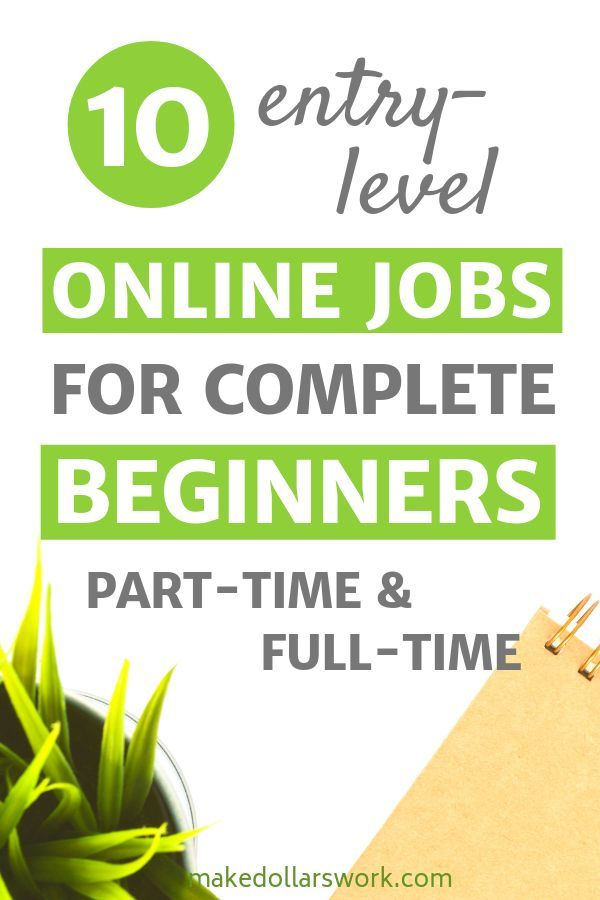 These 10 Entry Level Jobs Are Brilliant For Everyone Who Wants To Start Working From Home But Doesn T Have Any Experi Remote Jobs Working From Home Online Jobs