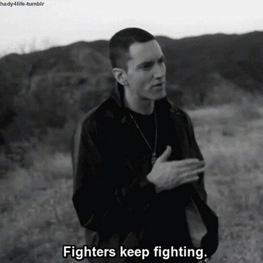 """Fighters keep fighting"". #Eminem"