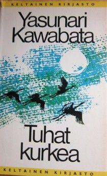 Oota, mä luen tän eka loppuun: Yasunari Kawabata: Tuhat kurkea