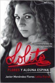 Lolita. Flores y alguna espina (MR Biografías): Amazon.es: Javier Menéndez Flores, Lolita Flores: Libros