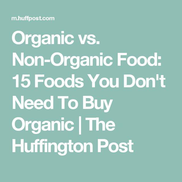 Organic vs. Non-Organic Food: 15 Foods You Don't Need To Buy Organic   The Huffington Post