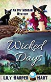 Free Kindle Book -   Wicked Days (An Ivy Morgan Mystery Book 1) Check more at http://www.free-kindle-books-4u.com/mystery-thriller-suspensefree-wicked-days-an-ivy-morgan-mystery-book-1/