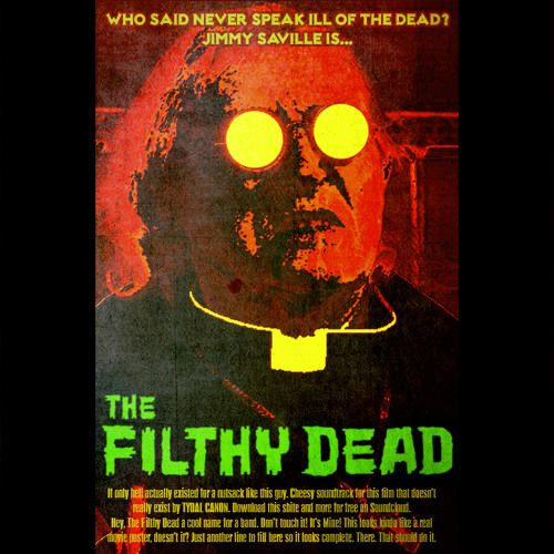 The Filthy Dead by Tydal Canon on SoundCloud