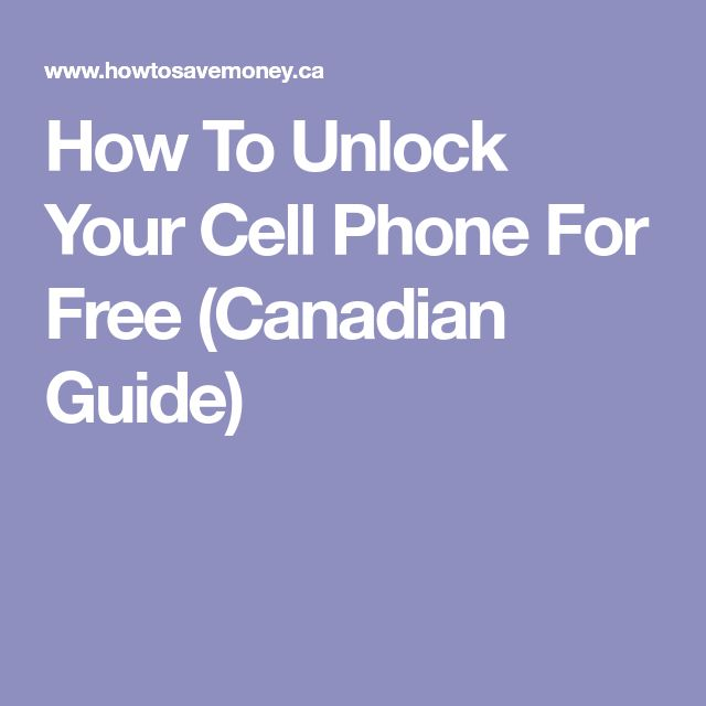 How To Unlock Your Cell Phone For Free (Canadian Guide)