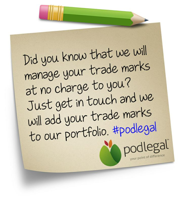 Pod Legal can assist you by managing your trade marks, all at NO CHARGE to you. #trademarks #IP #podlegal