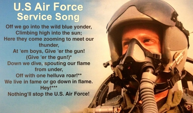 U.S. Air Force Song. One of the better parts of basic... Getting up at 5, racing downstairs to fall in formation, then belting this out at the top of our lungs. #Pride.