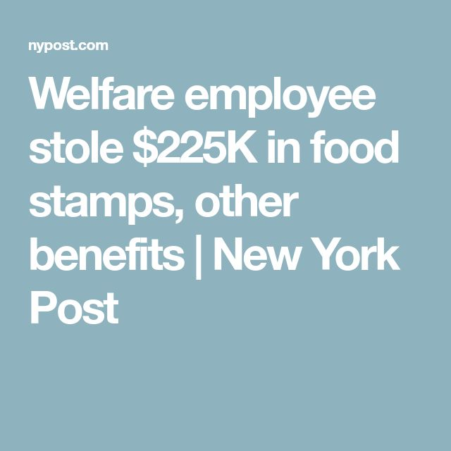 Welfare employee stole $225K in food stamps, other benefits | New York Post