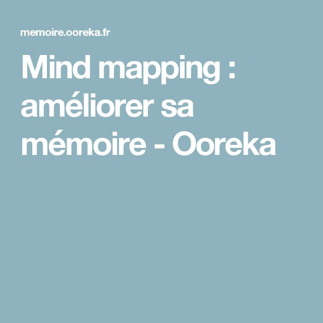 Mind mapping : améliorer sa mémoire - Ooreka
