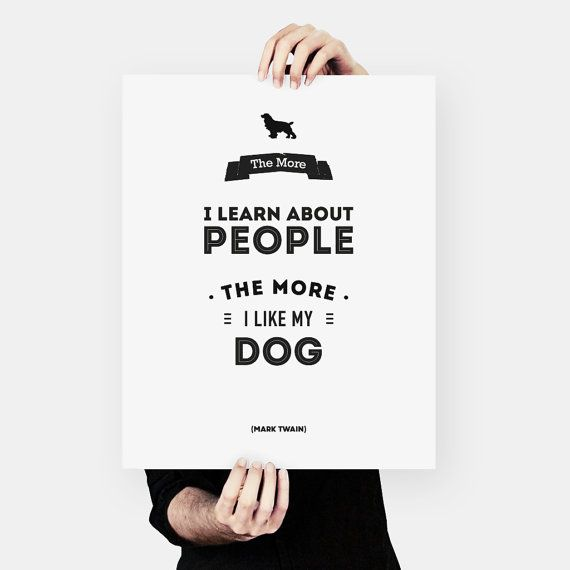 Mark Twain Literary Art Funny Dog quote Typography by MessProject, €4.50 #typography #quote #poster #wallart #housewarminggift #graphicdesign #blackandwhite #inspirational #motivational #motto #twain #marktwain #dog